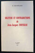 MUNTEANO /SOLITUDE & CONTRADICTIONS DE JEAN-JACQUES ROUSSEAU /NIZET 1975