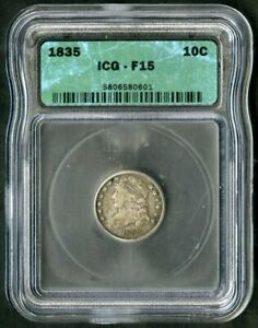 US Coin 1835 Capped Bust Silver Dime ICG F15 NO RESERVE!