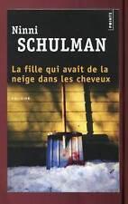 NINI SCHULMAN: LA FILLE QUI AVAIT DE LA NEIGE DANS LES CHEVEUX. POINTS. 2014.