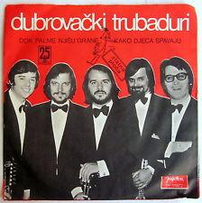 """7"""" Vinyl - DOK PALME NJISU GRANE - Dubrovacki Trubaduri"""