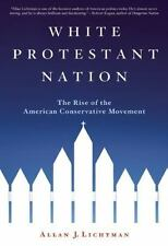 White Protestant Nation: The Rise of the American Conservative-ExLibrary