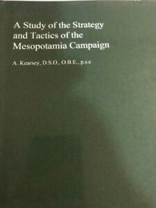A STUDY OF THE STRATEGY AND TACTICS MESOPOTAMIA CAMPAIGN - REPRINT