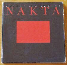 MIGUEL RIO BRANCO - NAKTA - 1996 1ST EDITION & 1ST PRINTING - SCARCE - NICE COPY