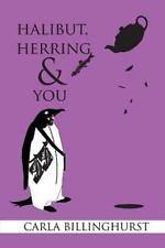 Halibut, Herring and You : - Short Stories by Carla Billinghurst (2015,...