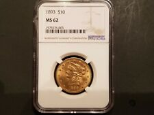 1893 $10 Gold Liberty NGC MS 62 VERY NICE COIN WITH SOME MINOR TONING.