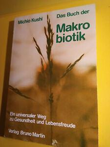 Michio Kushi Das Buch der Makrobiotik, broschiert ISBNr.: 3921786177, gebr.