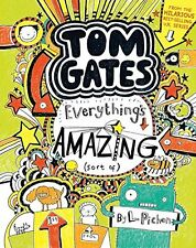 Tom Gates: Everythings Amazing (Sort Of) by L Pichon