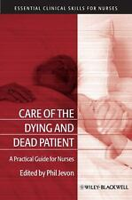 Care of the Dying and Deceased Patient: A Practical Guide for Nurses (-ExLibrary