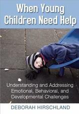 When Young Children Need Help: Understanding and Addressing Emotional, Behavoria