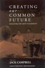 Creating Our Common Future: Educating for Unity in Diversity-ExLibrary