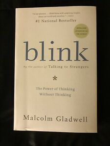 Blink : The Power of Thinking Without Thinking by Malcolm Gladwell (2007,...