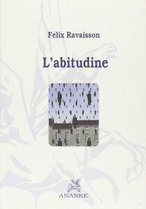 L'abitudine Ravaisson, Felix and Capodivacca, S.