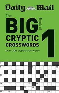 Daily Mail Big Book of Cryptic Crosswords Volume 1 (The Daily Mail Puzzle Books)