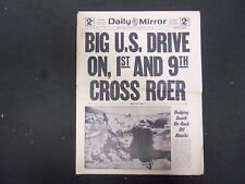 1945 FEBRUARY 24 DAILY MIRROR - BIG US DRIVE ON, 1ST AND 9TH CROSS ROER- NP 2230