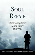Soul Repair Recovering From Moral Injury After