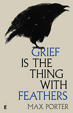 Grief is the Thing with Feathers by Max Porter (Hardback, 2015)