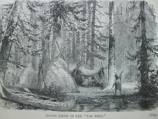 ANTIQUE PRINT 1884 INDIAN LODGE IN FAR WEST ENGRAVING LOG CABIN TO WHITE HOUSE