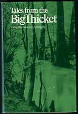 TALES FROM THE BIG THICKET EDITED BY FRANCIS E. ABERNETHY EAST TEXAS  HB/DJ GOOD