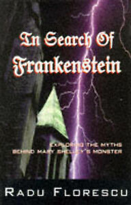 In Search of Frankenstein: Exploring the Myths Behind Mary Shelley's Monster...