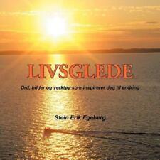 Livsglede : Ord, bilder og verkt�y som inspirerer deg til Endring by Stein...