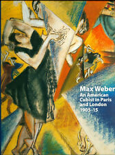 Max Weber: An American Cubist in Paris and London, 1905-15 by Lund Humphries...