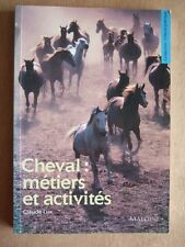 Claude LUX : CHEVAL, METIERS ET ACTIVITES. Ed MALOINE Collection CHEVAL PRATIQUE