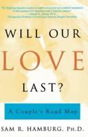 Will Our Love Last?: A Couple's Road Map: By Hamburg, Sam R.