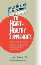 Basic Health Publications Us Guide: User's Guide to Heart-Healthy Nutrients...