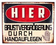 """Blechschild """"HIER Brustvergrößerung durch Handauflegen""""  20 x 25 cm Metallschild"""