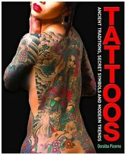 Tattoos: Ancient Traditions, Secret Symbols and Modern Trends, Doralba Picerno,
