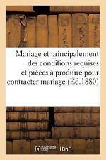 Mariage et Principalement des Conditions Requises et des Pieces a Produire...