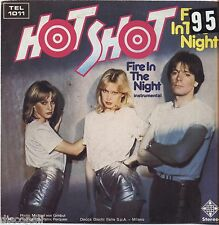 """HOT SHOT - Fire in the night - VINYL 7"""" 45 LP ITALY 1981 VG+ COVER  VG-"""
