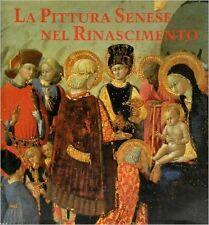 La pittura senese nel Rinascimento- AA.VV. 1989 Monte dei Paschi di Siena -ST891