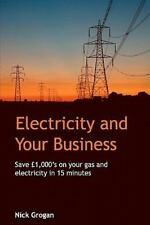 Electricity and Your Business : Save 1000's on Commercial Energy in 15...
