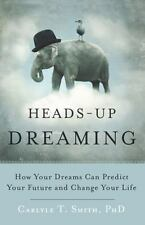 Heads-Up Dreaming: How Your Dreams Can Predict Your Future and Change-ExLibrary