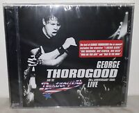 CD GEORGE THOROGOOD & THE DESTROYERS - 30TH ANNIVERSARY TOUR - NUOVO  NEW