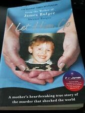I let him go by Denise Fergus - From the Mother of James Bulger