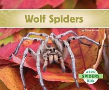 Spiders: Wolf Spiders by Claire Archer (2014, Hardcover)