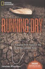 Running Dry: A Journey From Source to Sea Down the Colorado River, Waterman, Jon