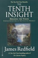 The Tenth Insight: Holding the Vision (Celestine Prophecy) by James Redfield