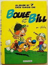 Boule & Bill Album N° 7 des Gags de Boule et Bill ROBA éd Dupuis 1973 2è éd