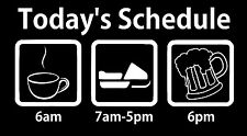 Snowmobile sticker, today's schedule funny vinyl decal, beer coffee sticker