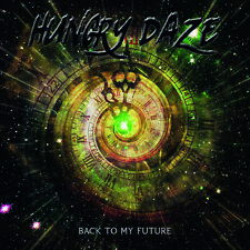 "HUNGRY DAZE ""Back to my Future"" CD hard rock heavy metal Labyrinth deep purple"