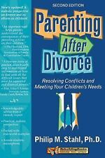 Parenting After Divorce: Resolving Conflicts and Meeting Your Children's Needs