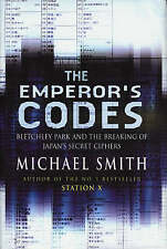 THE EMPEROR'S CODES: BLETCHLEY PARK AND THE BREAKING OF JAPAN'S SECRET CIPHERS.,