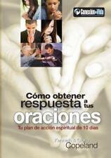 C�mo Obtener Respuesta a Tus Oraciones : Tu Plan de Acci�n Espiritual para 10...