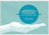 Monitoring and Administration of IV Medications for the Enrolled Nurse, Brand...
