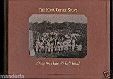 Rare~Kona Coffee Story~ Along Hawai'i Belt Road~Beautul History Pictorial~Hawaii