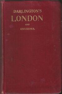 DARLINGTON'S TRAVEL HANDBOOK - LONDON - 1910 - many maps/plans incl railway plan