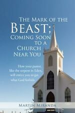 The Mark of the Beast; Coming Soon to a Church near You : How Your Pastor,...